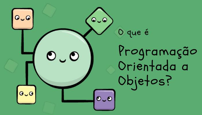 O que é programação orientada a objetos?